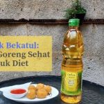 Minyak Bekatul: Minyak Goreng Sehat untuk Diet