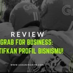 Review Grab for Business: Aktifkan Profil Bisnismu!