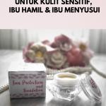 Sunscreen untuk Kulit Sensitif, Ibu Hamil, dan Ibu Menyusui